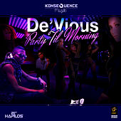 Play & Download Party Til Morning - Single by Devious | Napster