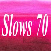 Play & Download Slows 70 by Various Artists | Napster