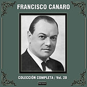 Play & Download Colección Completa, Vol. 20 by Francisco Canaro | Napster