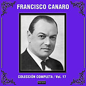 Play & Download Colección Completa, Vol. 17 by Francisco Canaro | Napster
