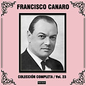 Play & Download Colección Completa, Vol. 23 by Francisco Canaro | Napster