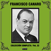 Play & Download Colección Completa, Vol. 22 by Francisco Canaro | Napster