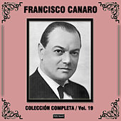 Play & Download Colección Completa, Vol. 19 by Francisco Canaro | Napster