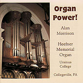 Play & Download Organ Power! - Alan Morrison Plays the Heefner Memorial Organ by Alan Morrison | Napster