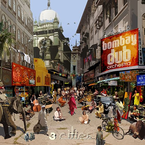 Play & Download 3 Cities by Bombay Dub Orchestra | Napster