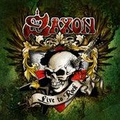 Live to Rock by Saxon