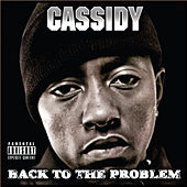 Play & Download Back To The Problem by Cassidy | Napster