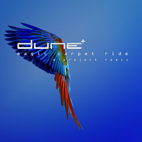 Play & Download Magic Carpet Ride (M-Project Remix) by Dune | Napster