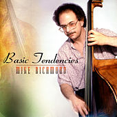 Play & Download Basic Tendencies by Mike Richmond | Napster