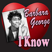 Play & Download I Know by Barbara George | Napster