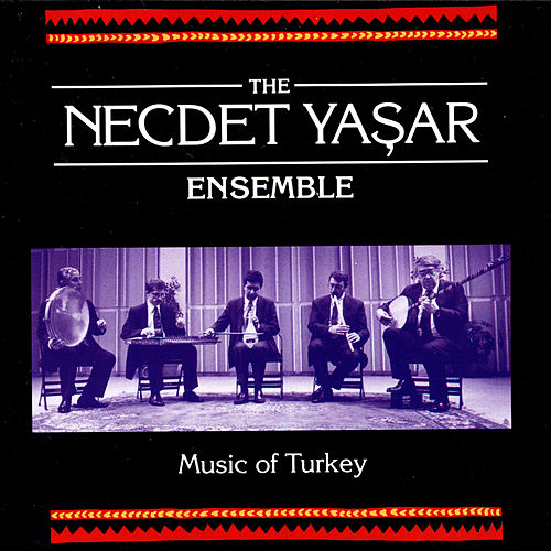 Play & Download Music of Turkey by The Necdet Yasar Ensemble | Napster