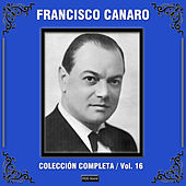 Play & Download Colección Completa, Vol. 16 by Francisco Canaro | Napster