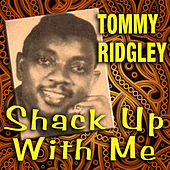 Play & Download Shack Up with Me by Tommy Ridgley   Napster
