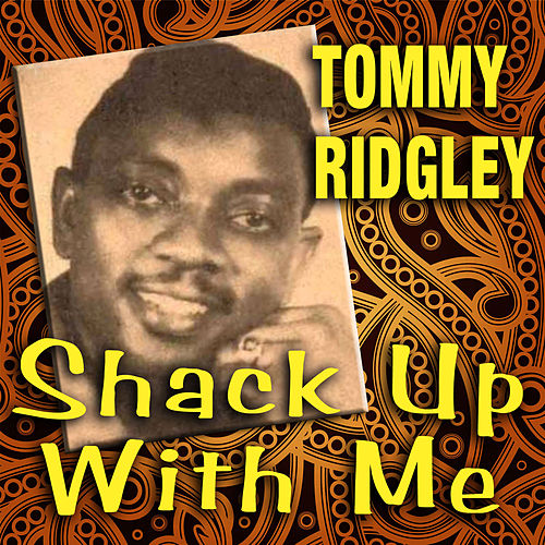 Play & Download Shack Up with Me by Tommy Ridgley | Napster