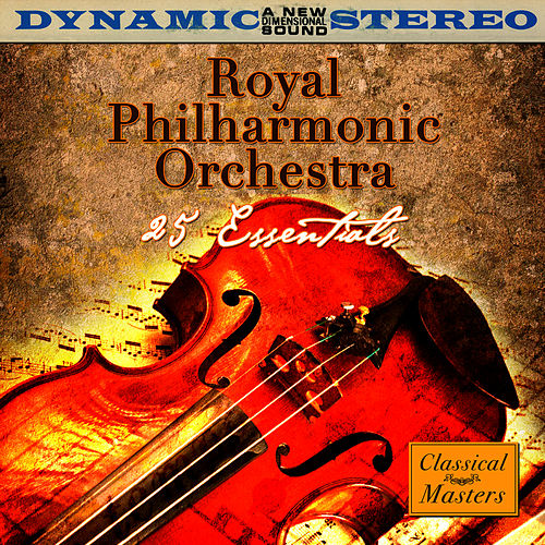 Play & Download 25 Essentials by Royal Philharmonic Orchestra | Napster
