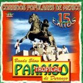 Play & Download Corridos Populares De Mexico- 15 Anos by Banda Paraiso Tropical | Napster