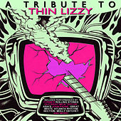 Play & Download A Tribute To Thin Lizzy by Various Artists | Napster