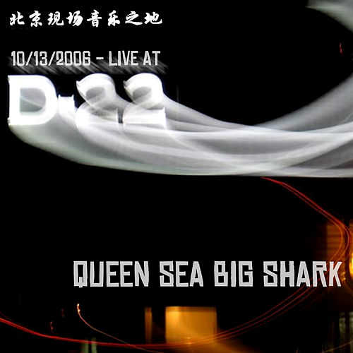 Live @ D22 by Queen Sea Big Shark