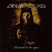 Play & Download Til Death Do Us Apart by Degradead | Napster