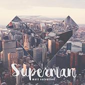 Play & Download Superman by Matt Valentine | Napster