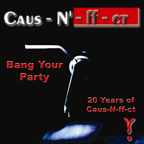 Play & Download Bang Your Party - 20 Years Of Caus-N-ff-ct by Various Artists | Napster
