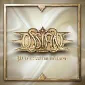 Play & Download 30 Év Legszebb Balladái by Ossian | Napster