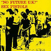 Play & Download No Future UK? by Sex Pistols | Napster