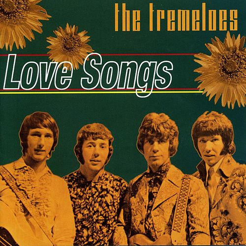 Play & Download Love Songs by The Tremeloes | Napster