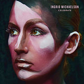 Play & Download Celebrate by Ingrid Michaelson | Napster