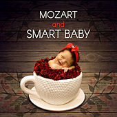 Mozart and Smart Baby – Classical Child Colection, Mozart Piano, Growing Mind Baby, Classical Instruments in Your House, Classical Sounds for Babies by Soulive