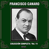 Play & Download Colección Completa, Vol. 11 by Francisco Canaro | Napster