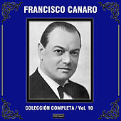 Play & Download Colección Completa, Vol. 10 by Francisco Canaro | Napster