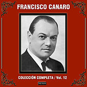 Play & Download Colección Completa, Vol. 12 by Francisco Canaro | Napster