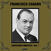 Play & Download Colección Completa, Vol. 7 by Francisco Canaro | Napster