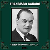 Play & Download Colección Completa, Vol. 24 by Francisco Canaro | Napster
