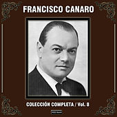 Play & Download Colección Completa, Vol. 8 by Francisco Canaro | Napster