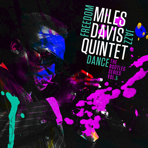 Play & Download Miles Davis Quintet: Freedom Jazz Dance: The Bootleg Series, Vol. 5 by Miles Davis | Napster