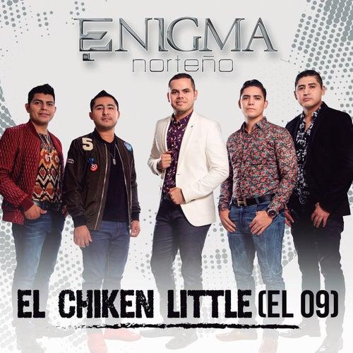 Play & Download El Chiken Little (El 09) by Enigma Norteño | Napster