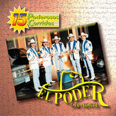 Play & Download 15 Poderosos Corridos by El Poder Del Norte | Napster