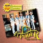 15 Poderosos Corridos by El Poder Del Norte