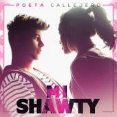 Play & Download Mi Shawty by El Poeta Callejero   Napster