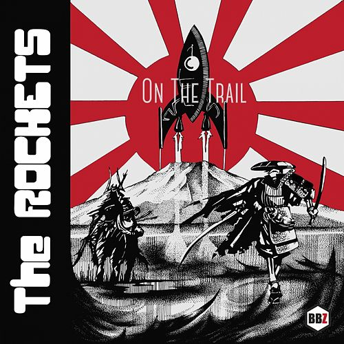 Play & Download On The Trail by The Rockets | Napster