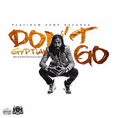Play & Download Don't Go by Gyptian | Napster