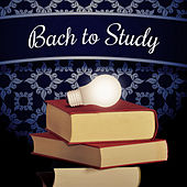 Bach to Study – Clasical Music After Work, Music to Concentration, Rest with Bach, Clear Mind by Soulive