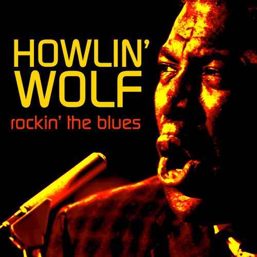 Play & Download Rockin' The Blues by Howlin' Wolf | Napster