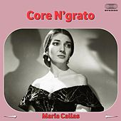 Core 'ngrato by Maria Callas