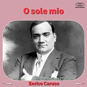 Play & Download 'O sole mio by Enrico Caruso | Napster