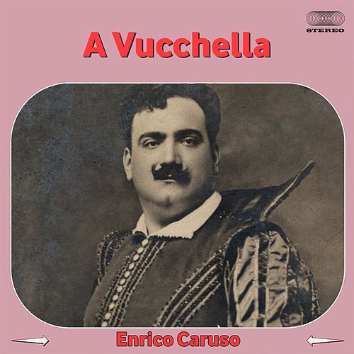 Play & Download 'A vucchella by Enrico Caruso | Napster