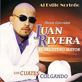 Play & Download Los Cuates Colgando by Juan Rivera | Napster