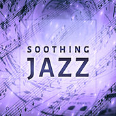 Play & Download Soothing Jazz – Best Summer Vibes of Jazz, Soothing and Smooth Jazz Note, Cafe Lounge, Background Music for Relaxation, Jazz Lounge by Smooth Jazz Park | Napster